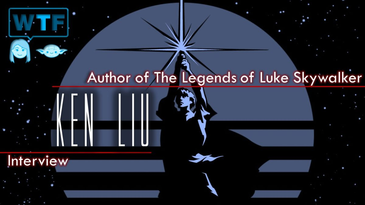 Interview: Ken Liu Author of The Legends of Luke Skywalker