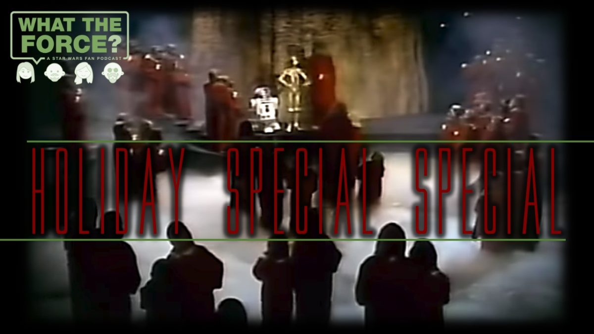 The Star Wars Holiday Special Special