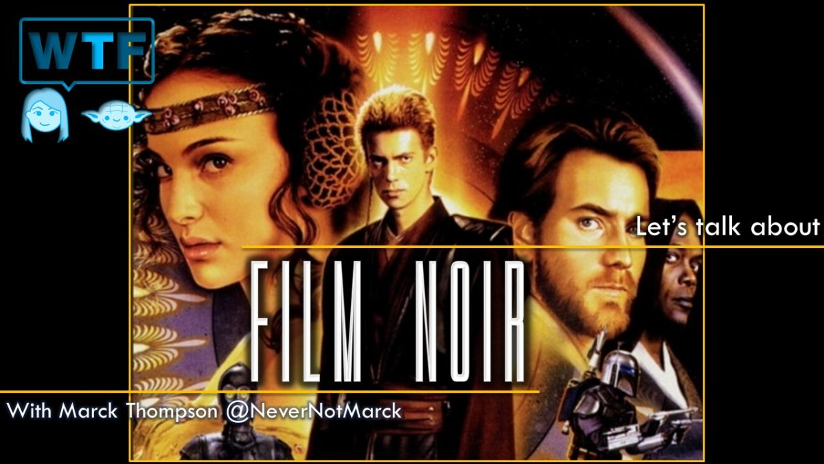 Film Noir in Attack of the Clones & the Prequel Era