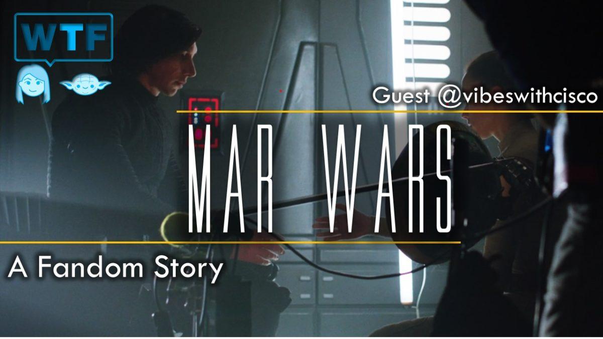 Mar Wars: A Fandom Story