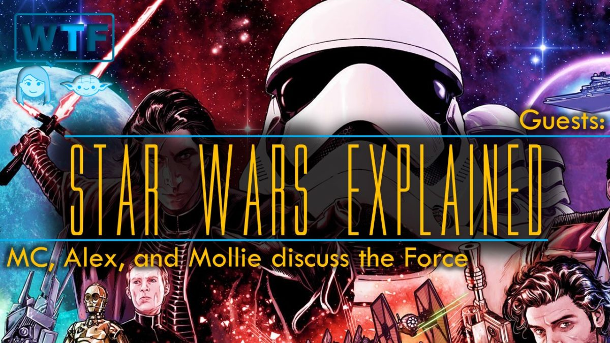 Star Wars Explained… What the Force?