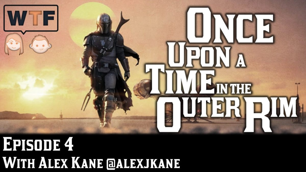 Once Upon a Time in the Outer Rim: Episode 4 (The Mandalorian: Sanctuary)