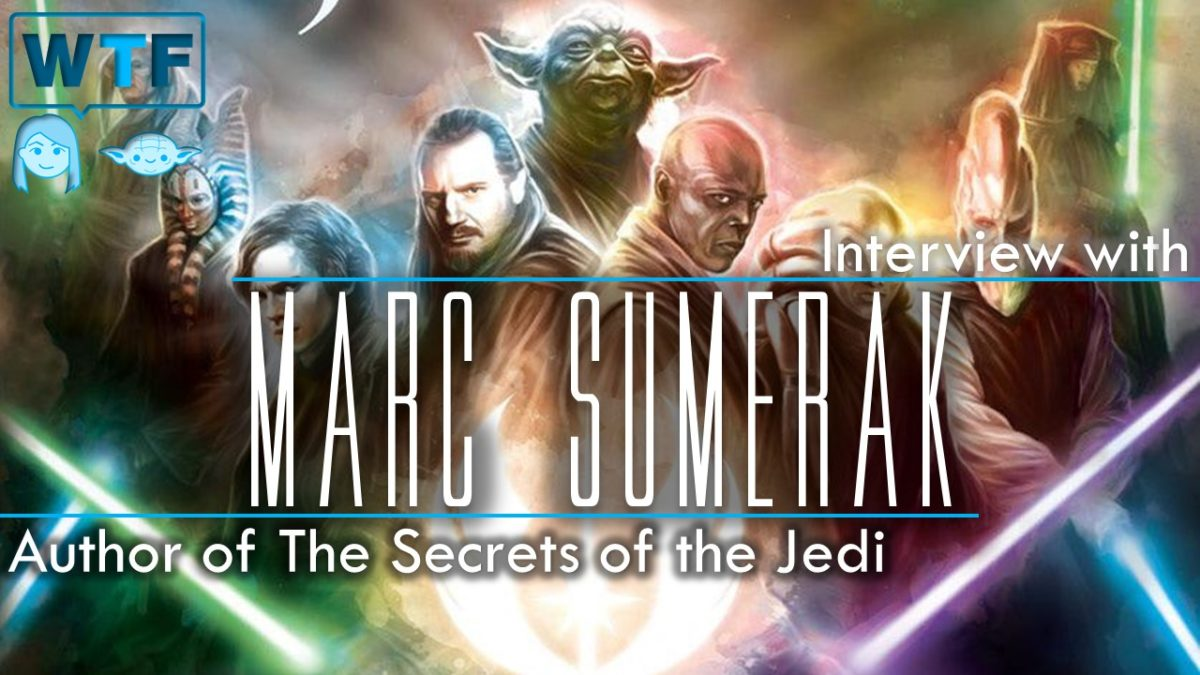 Interview with Marc Sumerak (The Secrets of the Jedi)