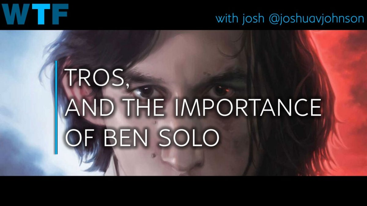 Discussion: TROS – The Importance of Ben Solo