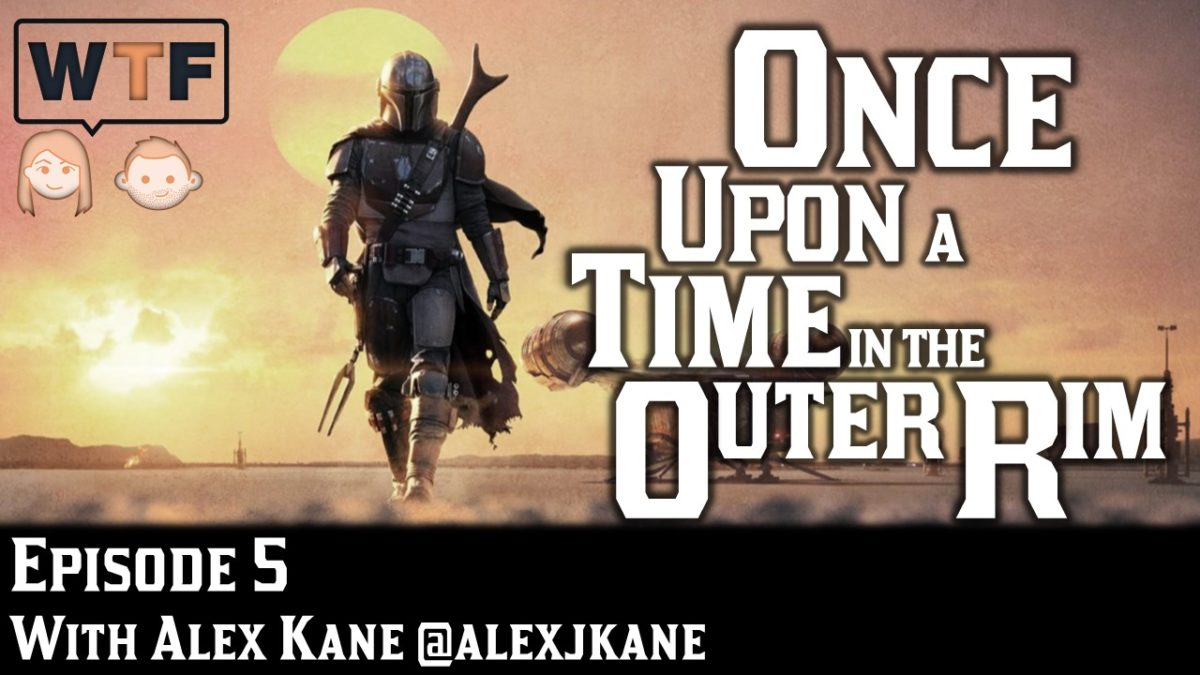 Once Upon a Time in the Outer Rim: Episode 5 (The Mandalorian: The Gunslinger)