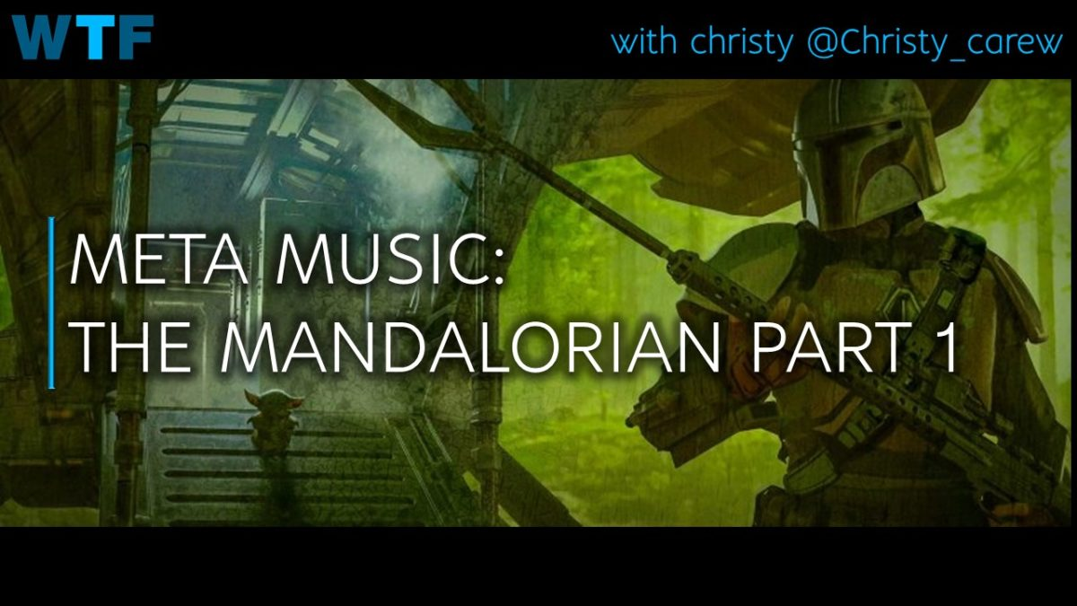 Meta Music: The Mandalorian Part 1