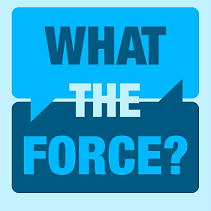 What the Force?